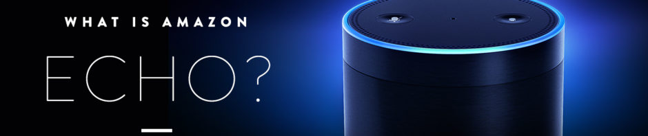 Amazon Echo with Alexa – Featured Products